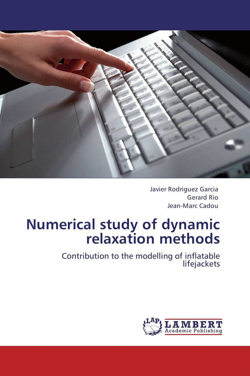 Numerical study of dynamic relaxation methods numerical study of dynamic relaxation methods