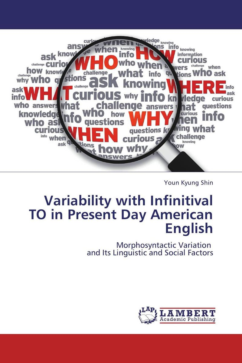 Variability with Infinitival TO in Present Day American English linguistic variation in a multilingual setting