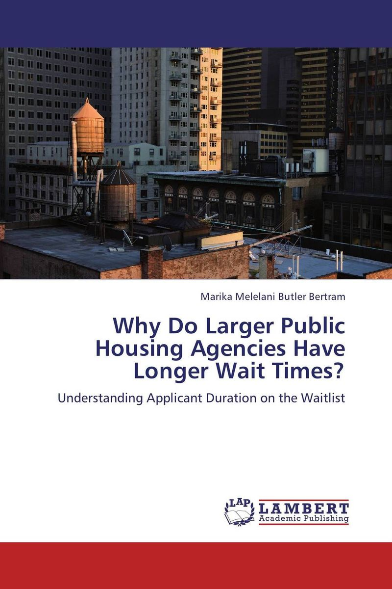 Why Do Larger Public Housing Agencies Have Longer Wait Times? why do larger public housing agencies have longer wait times