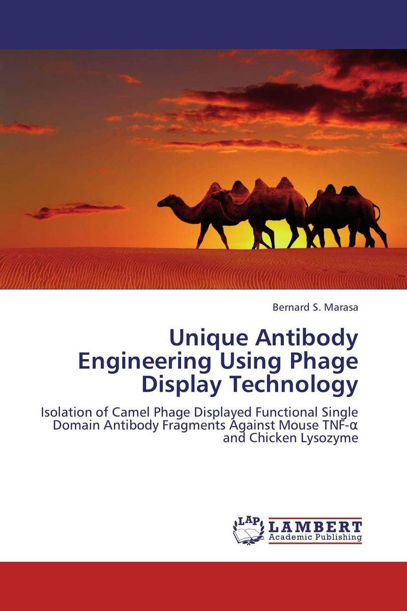 Unique Antibody Engineering Using Phage Display Technology development and production of humanized monoclonal antibody