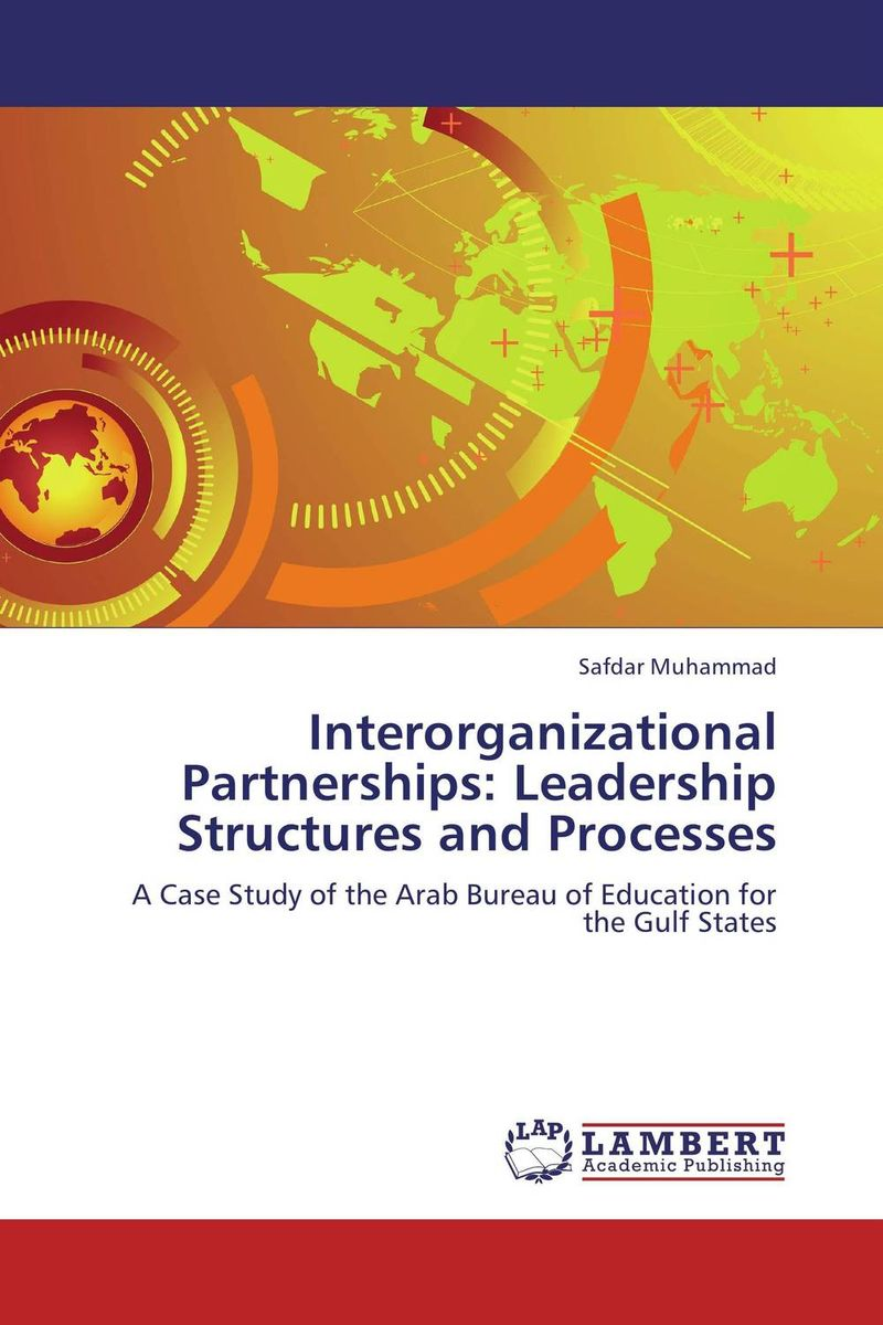 Interorganizational Partnerships: Leadership Structures and Processes promoting social change in the arab gulf