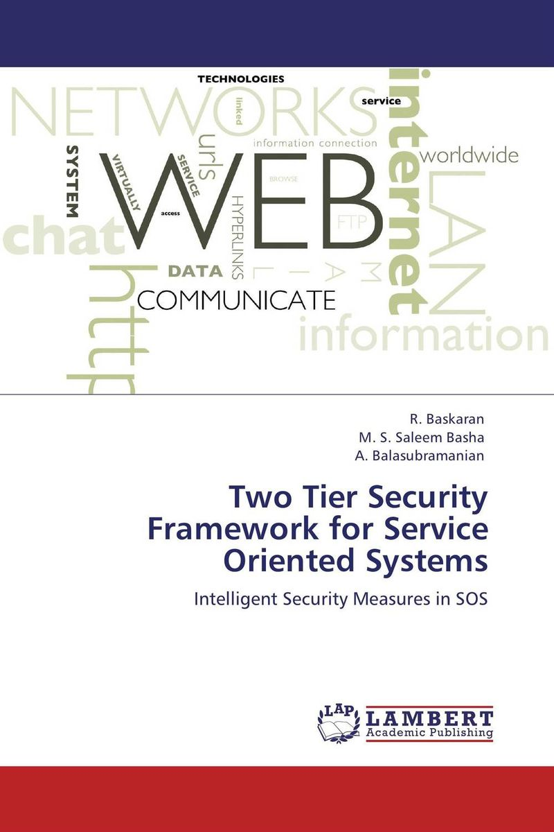 Two Tier Security Framework for Service Oriented Systems a service–oriented architecture based framework for e procurement