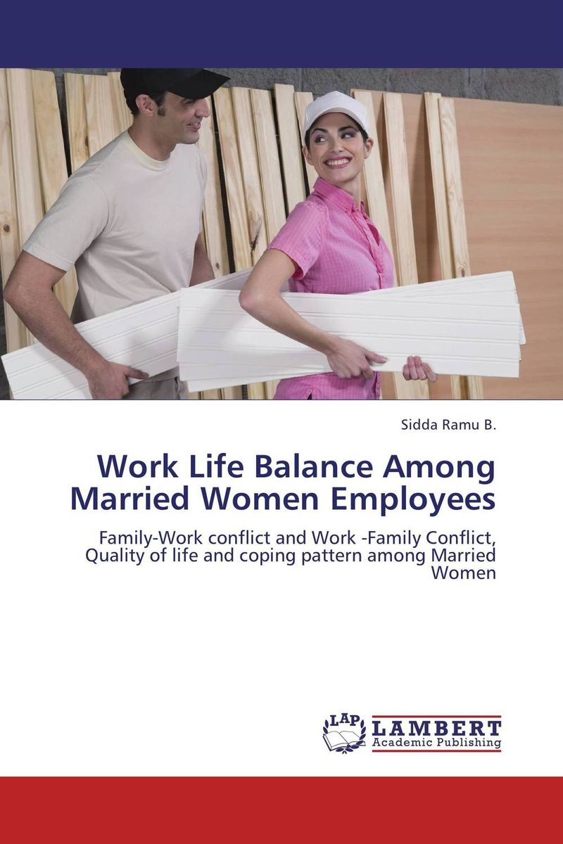Work Life Balance Among Married Women Employees sadiq sagheer job stress role conflict work life balance impacts on sales personnel