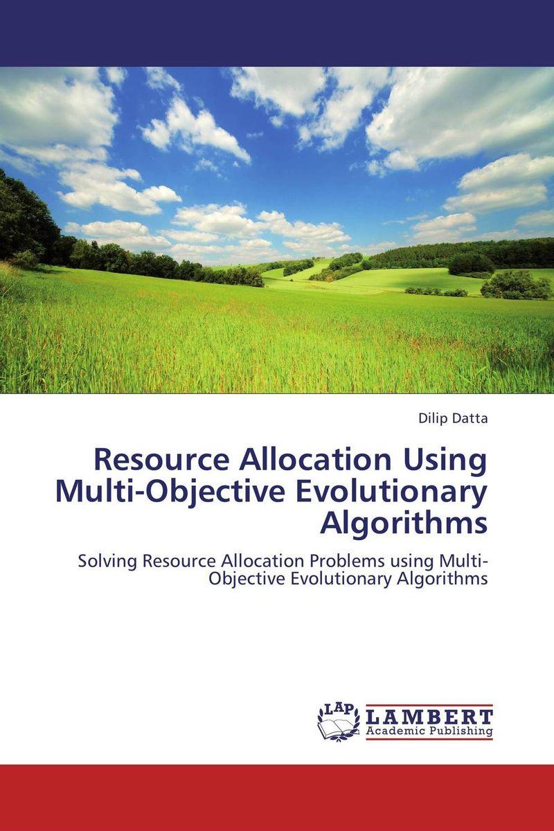 Resource Allocation Using Multi-Objective Evolutionary Algorithms educational resource allocation