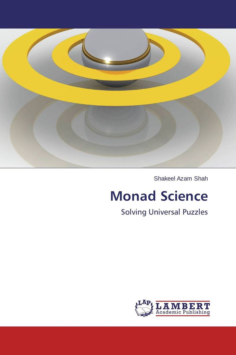 Monad Science life the universe and everything