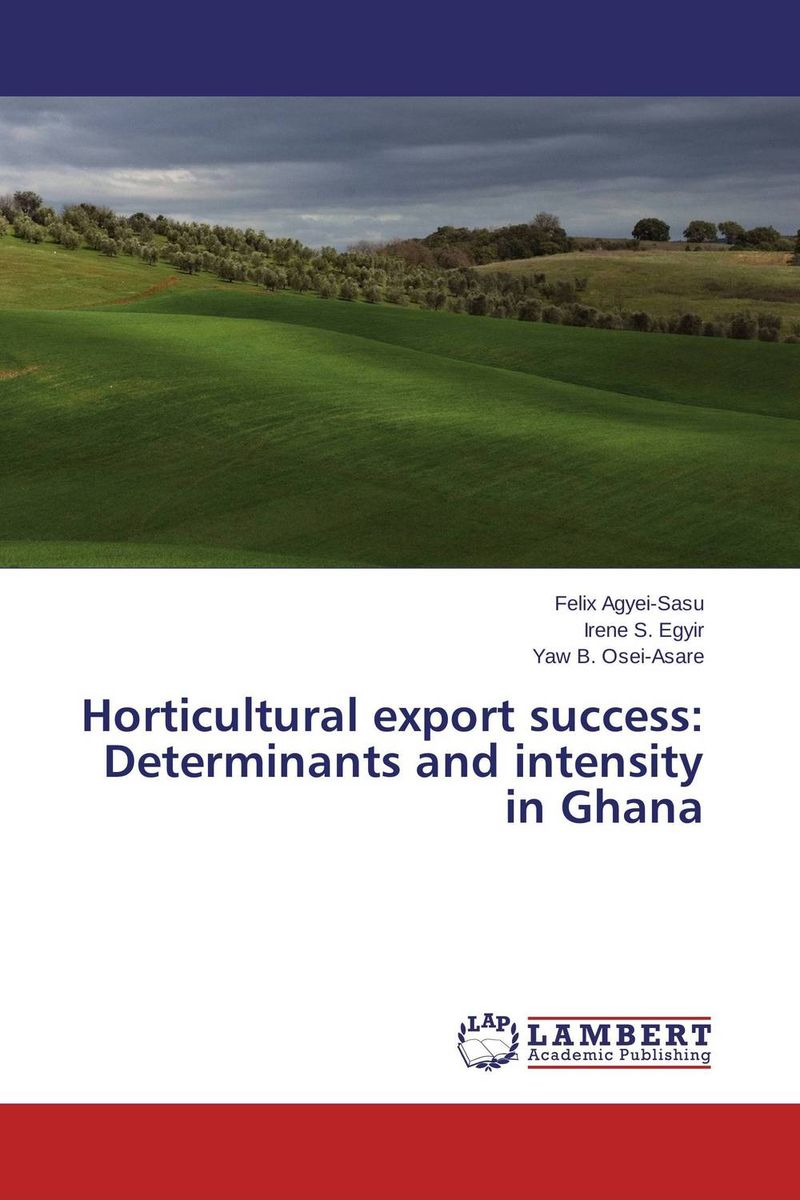 Horticultural export success: Determinants and intensity in Ghana critical success criteria for public housing project delivery in ghana