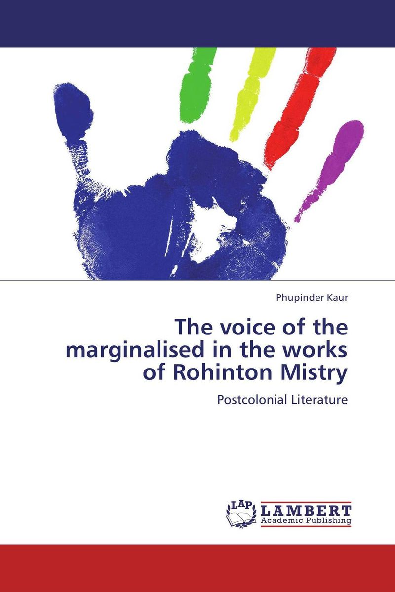 The voice of the marginalised in the works of Rohinton Mistry the meaning of voice to experienced nurses in magnet hospitals