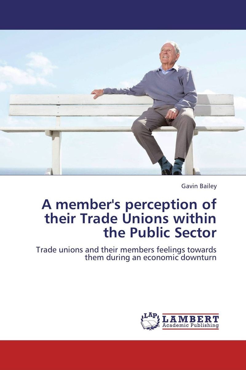 A member's perception of their Trade Unions within the Public Sector seeing things as they are