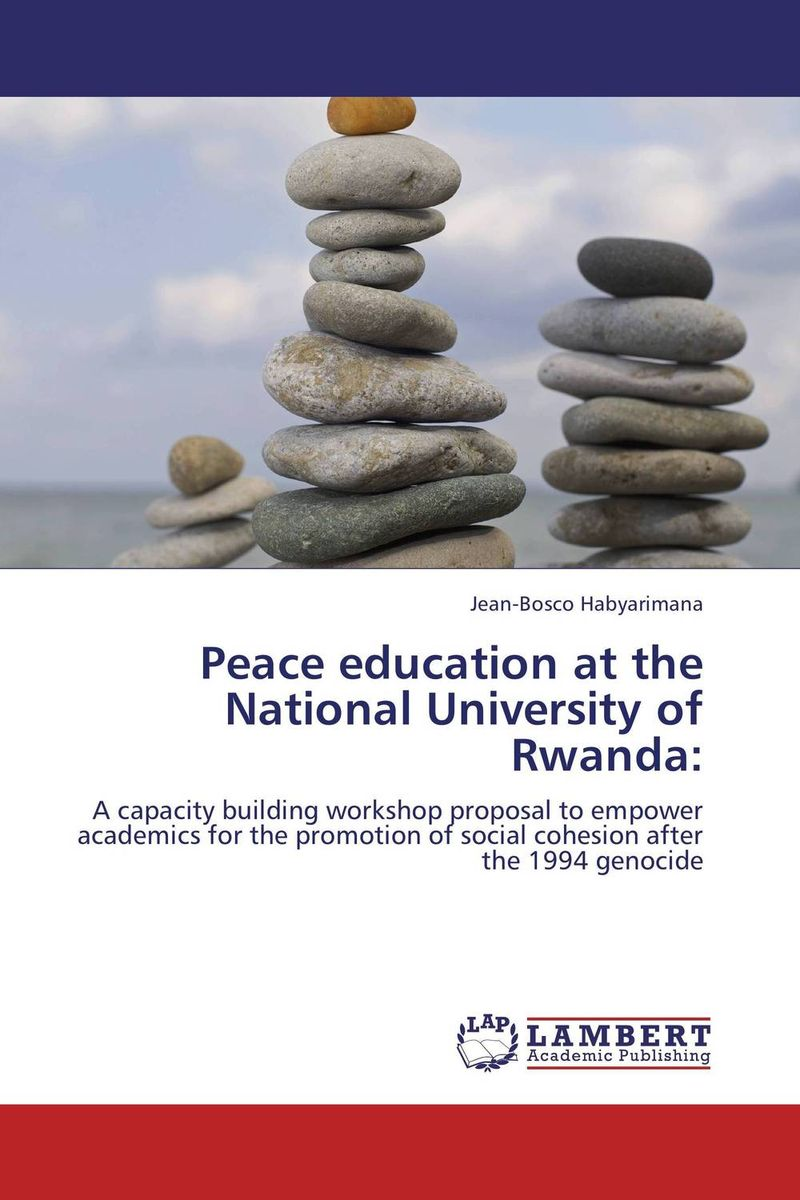 Peace education at the National University of Rwanda: peace education at the national university of rwanda
