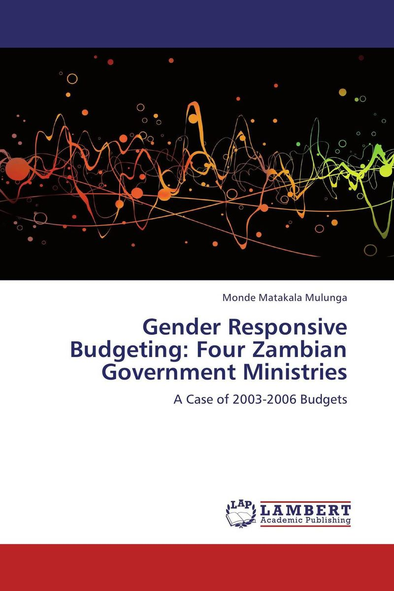 Gender Responsive Budgeting: Four Zambian Government Ministries the ministry of utmost happiness