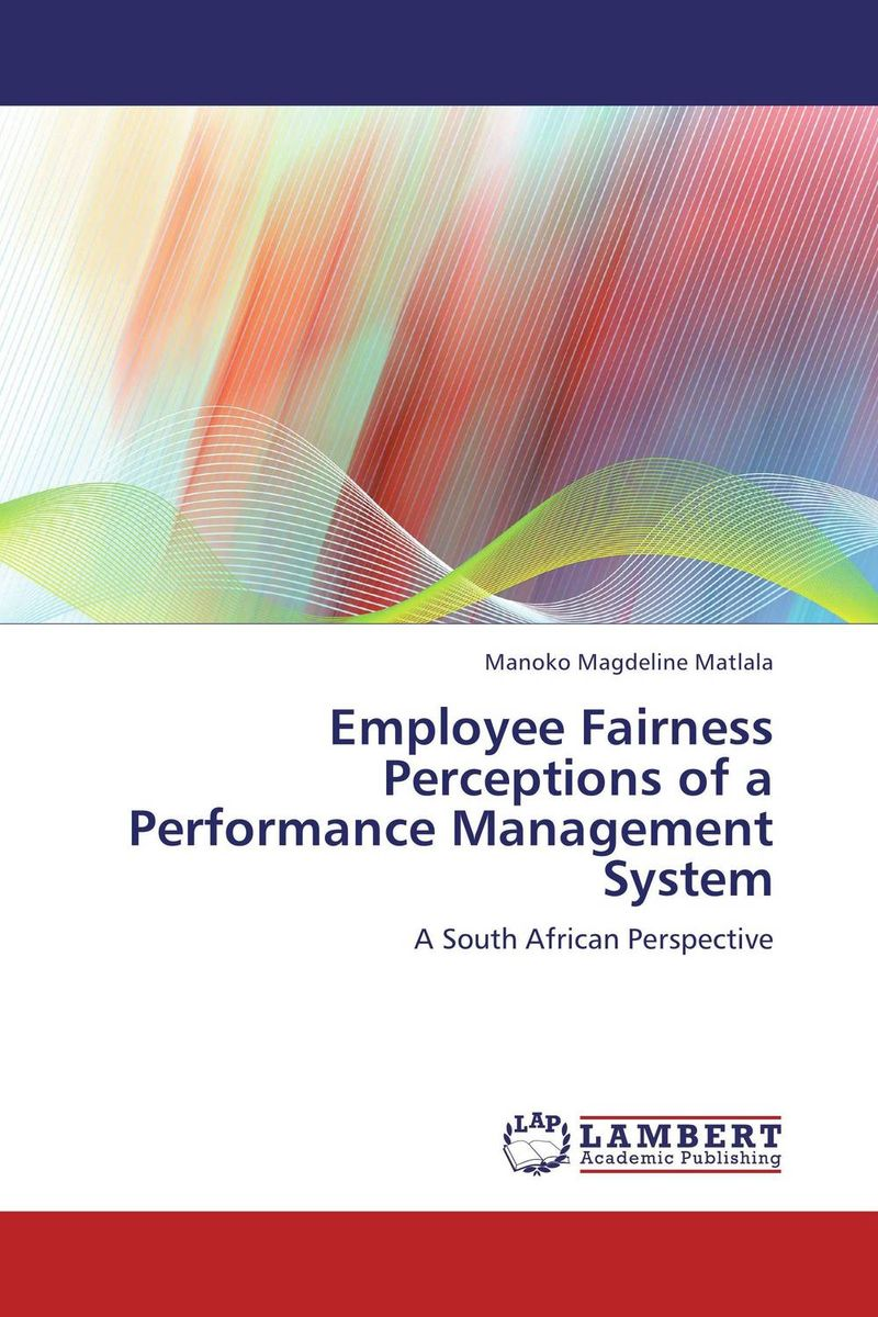 Employee Fairness Perceptions of a Performance Management System a short history of distributive justice