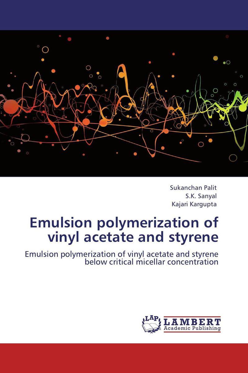 Emulsion polymerization of vinyl acetate and styrene a m van herk chemistry and technology of emulsion polymerisation