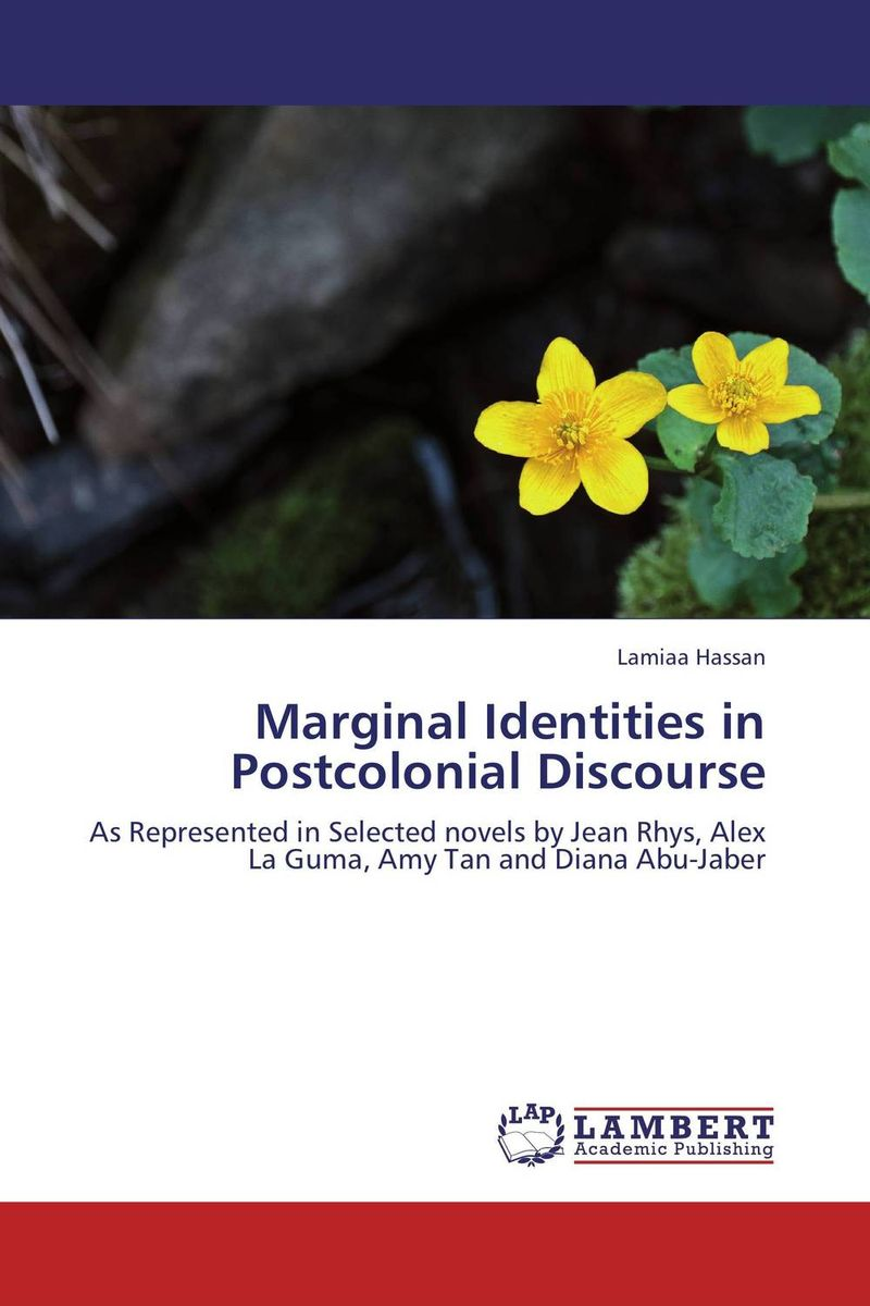 Marginal Identities in Postcolonial Discourse cultural and linguistic hybridity in postcolonial text