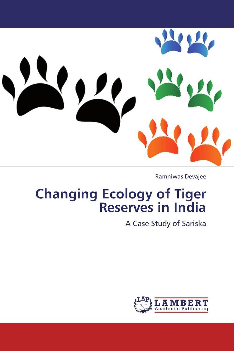 Changing Ecology of Tiger Reserves in India