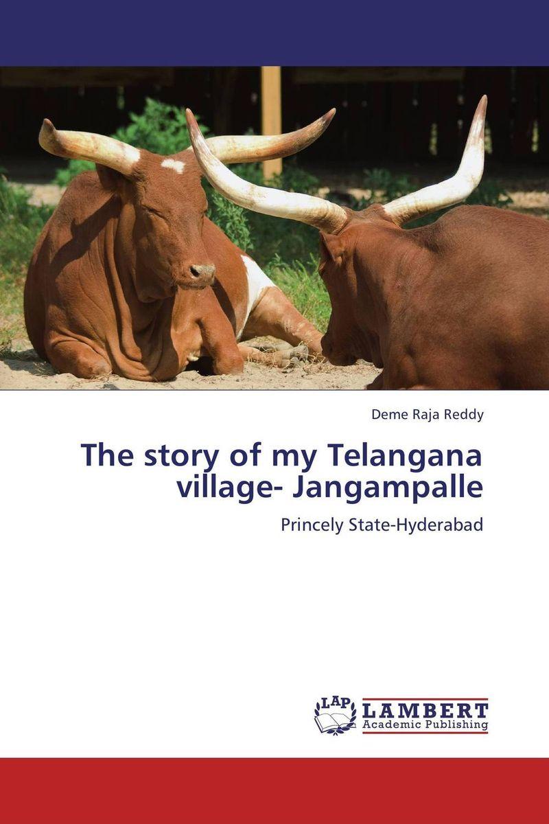 The story of my Telangana village- Jangampalle набор village story семья белых мишек