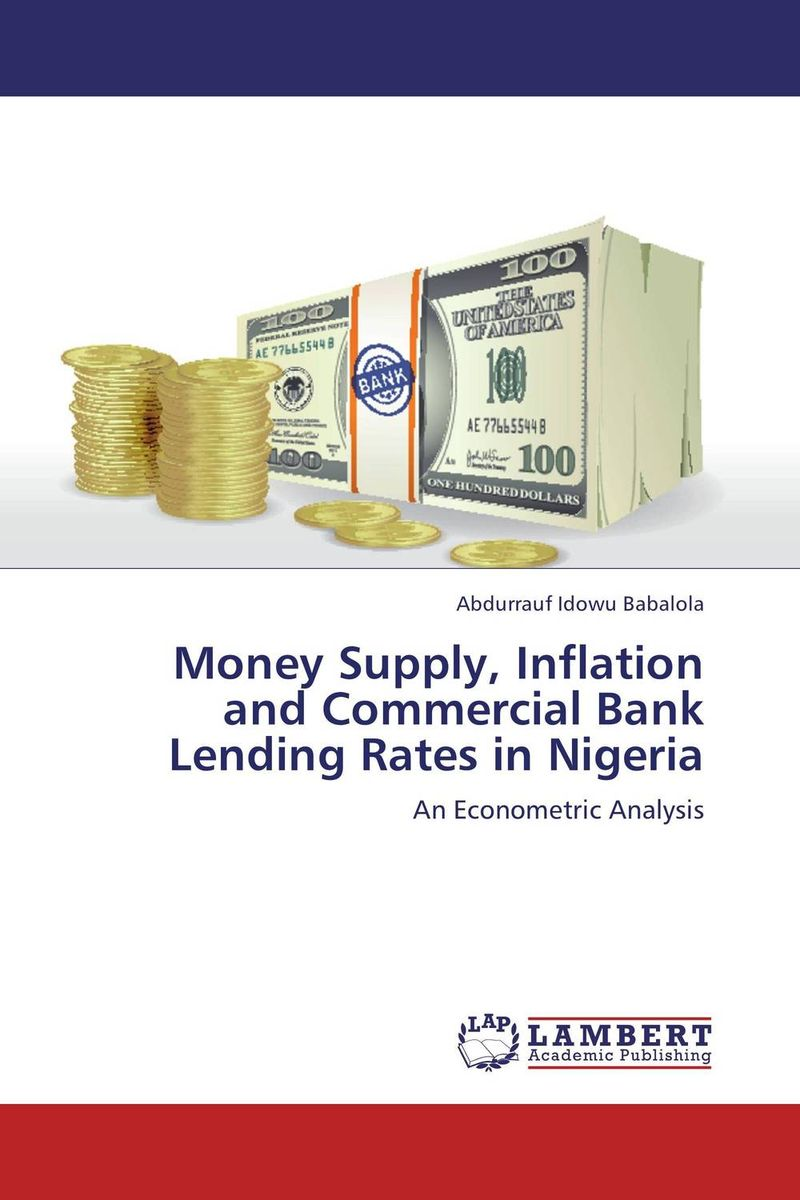 Money Supply, Inflation and Commercial Bank Lending Rates in Nigeria отсутствует bank lending