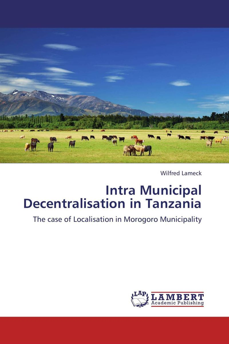 Intra Municipal Decentralisation in Tanzania a theoritical study of intra state conflicts
