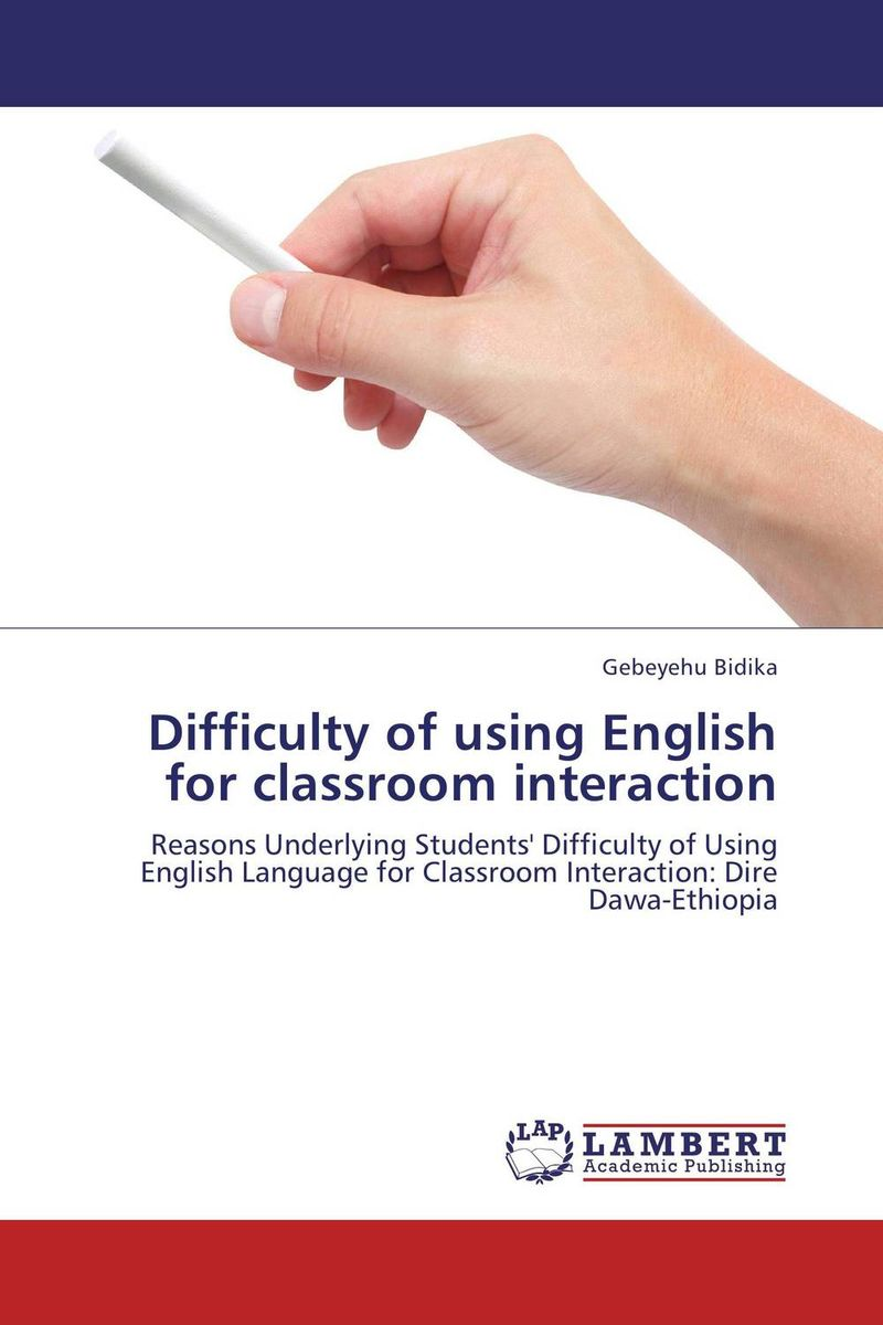 Difficulty of using English for classroom interaction use of role plays in teaching english in primary schools