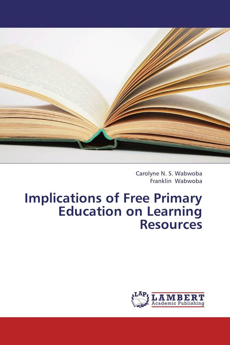 Implications of Free Primary Education on Learning Resources learning resources набор пробей