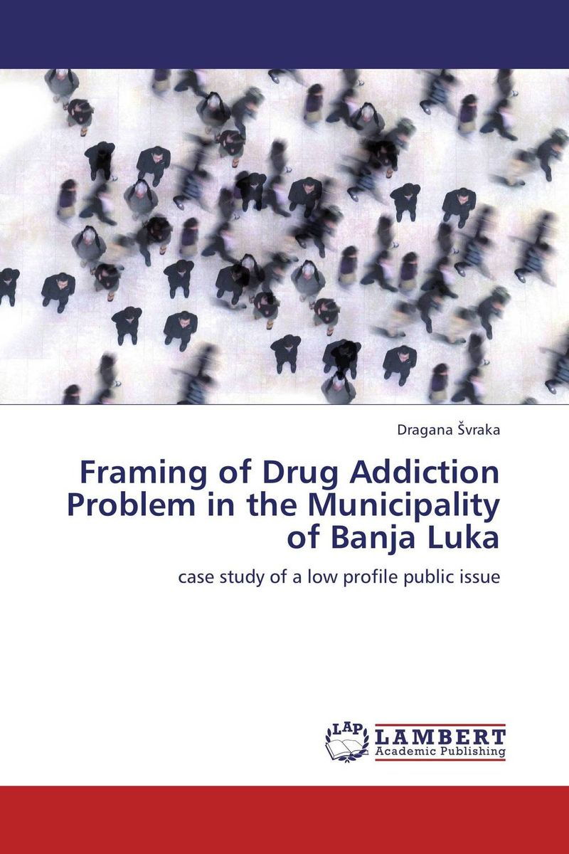 Framing of Drug Addiction Problem in the Municipality of Banja Luka overview of drug utilization pattern in surgery
