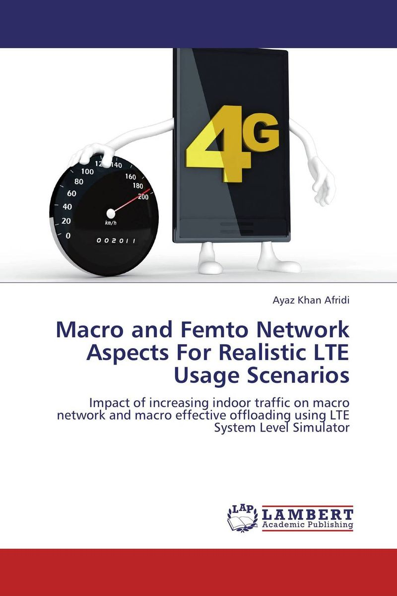 Macro and Femto Network Aspects For Realistic LTE Usage Scenarios the cloud traffic tribulations dangers and suggested solutions