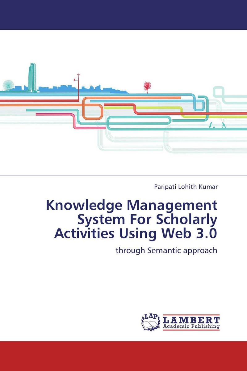 Knowledge Management System For Scholarly Activities Using Web 3.0 semantic similarity measures for knowledge engineering