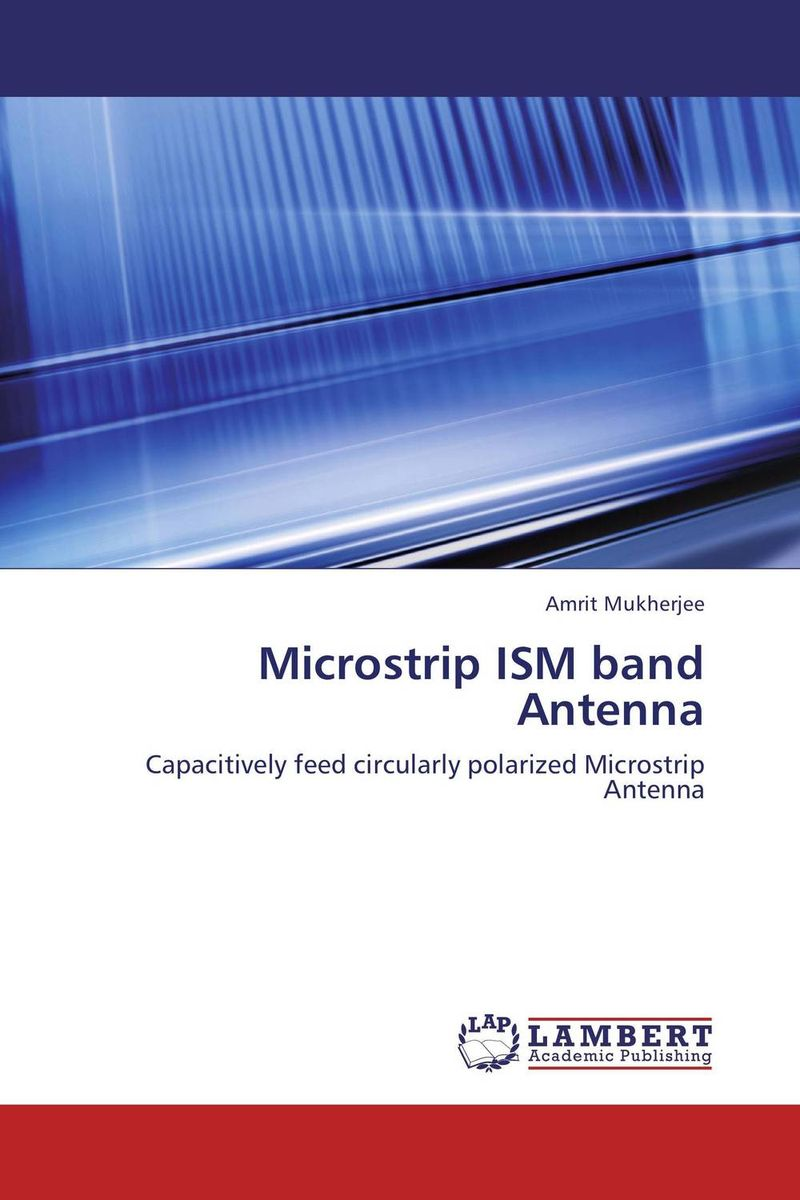 Microstrip ISM band Antenna design of microstrip antenna in wireless communication