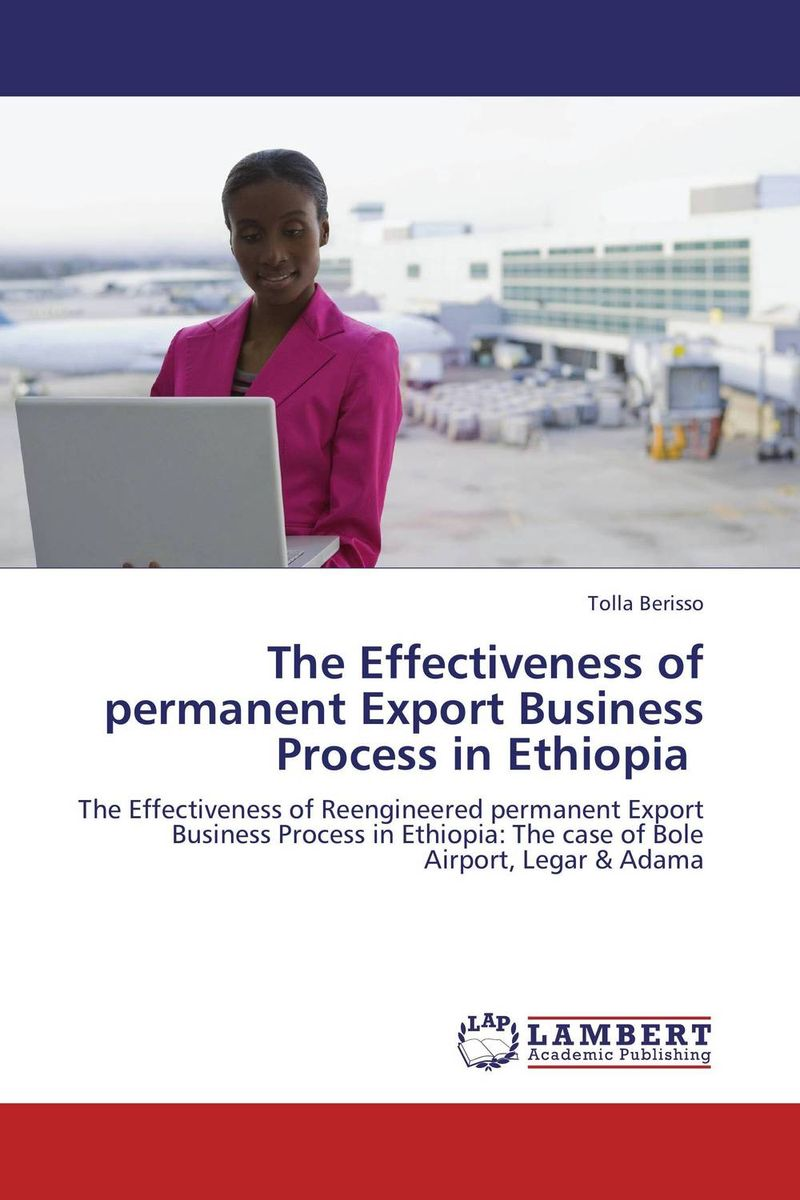The Effectiveness of permanent  Export Business Process in Ethiopia jacob thomas empowering process in business organisations