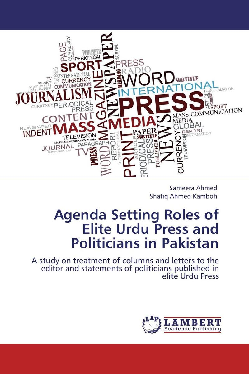 Agenda Setting Roles of Elite Urdu Press and Politicians in Pakistan doug young the party line how the media dictates public opinion in modern china