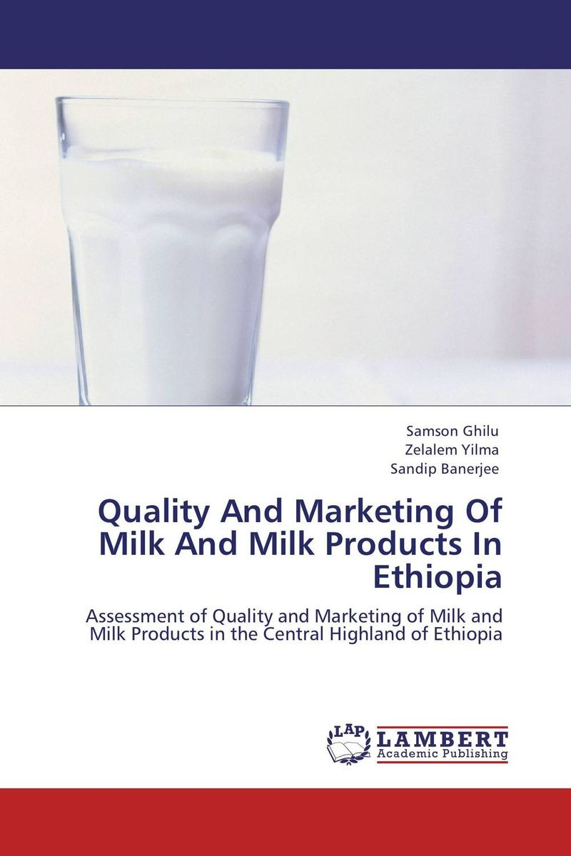 Quality And Marketing Of Milk And Milk Products In Ethiopia shoji lal bairwa rakesh singh and saket kushwaha economics of milk marketing