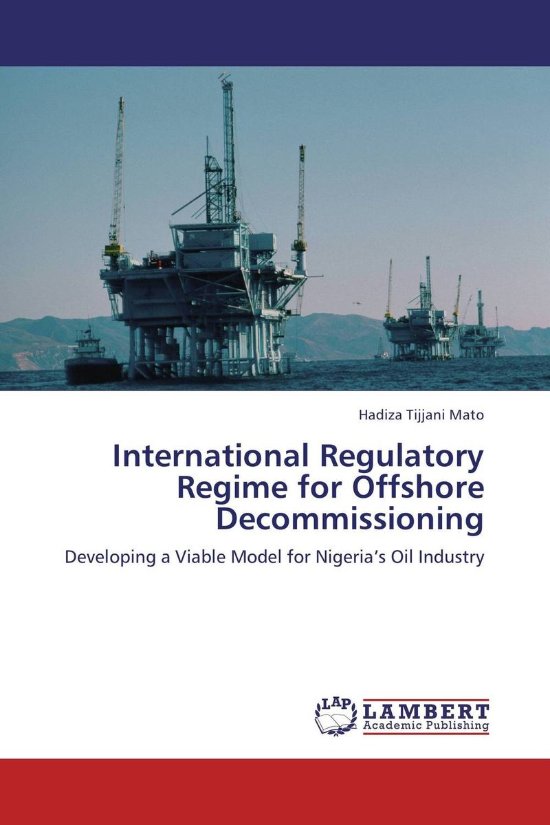 International Regulatory Regime for Offshore Decommissioning offshore