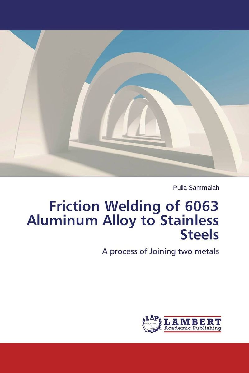 Friction Welding of 6063 Aluminum Alloy to Stainless Steels laser beam welding of stainless steels