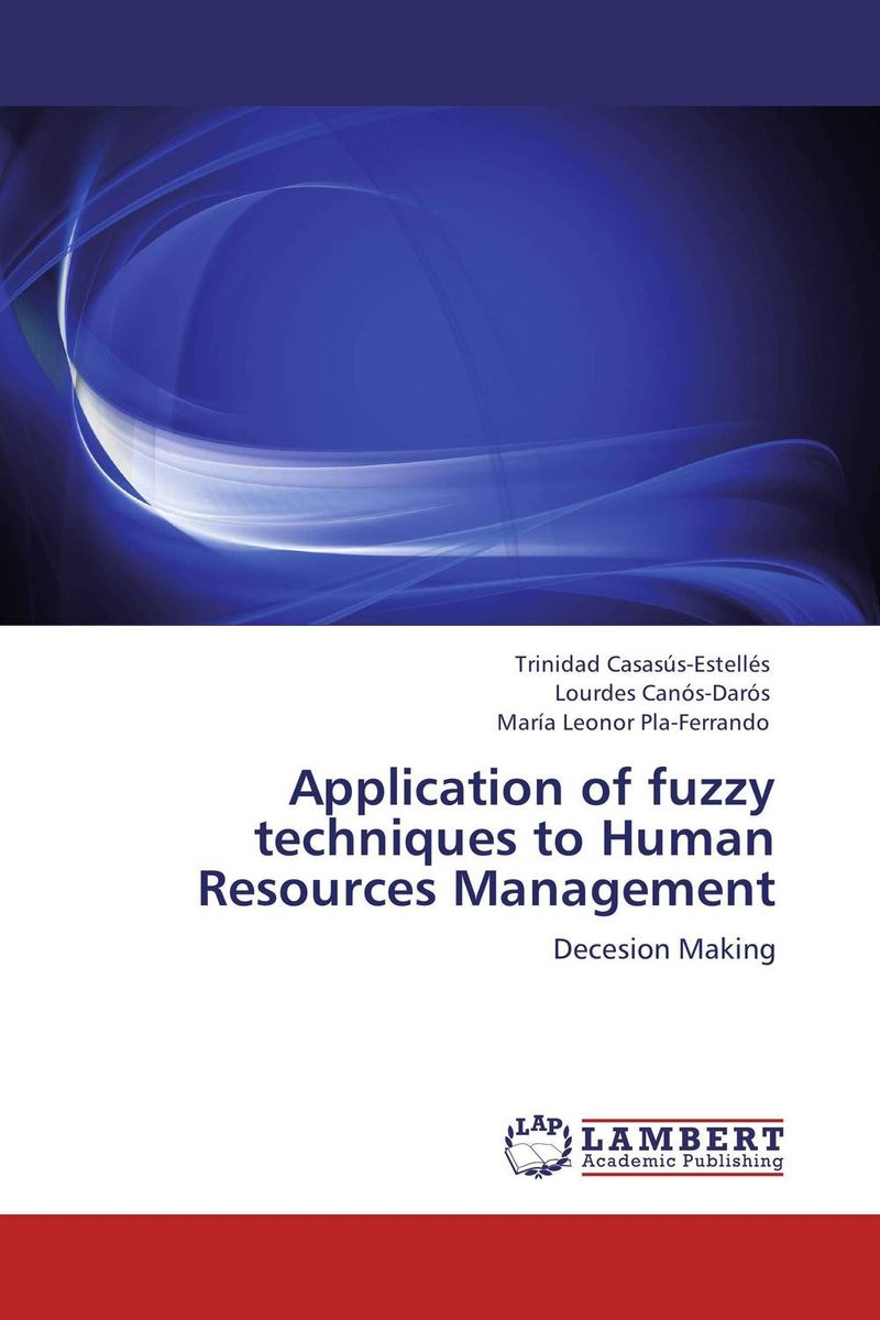 Application of fuzzy techniques to Human Resources Management ian ziskin three the human resources emerging executive