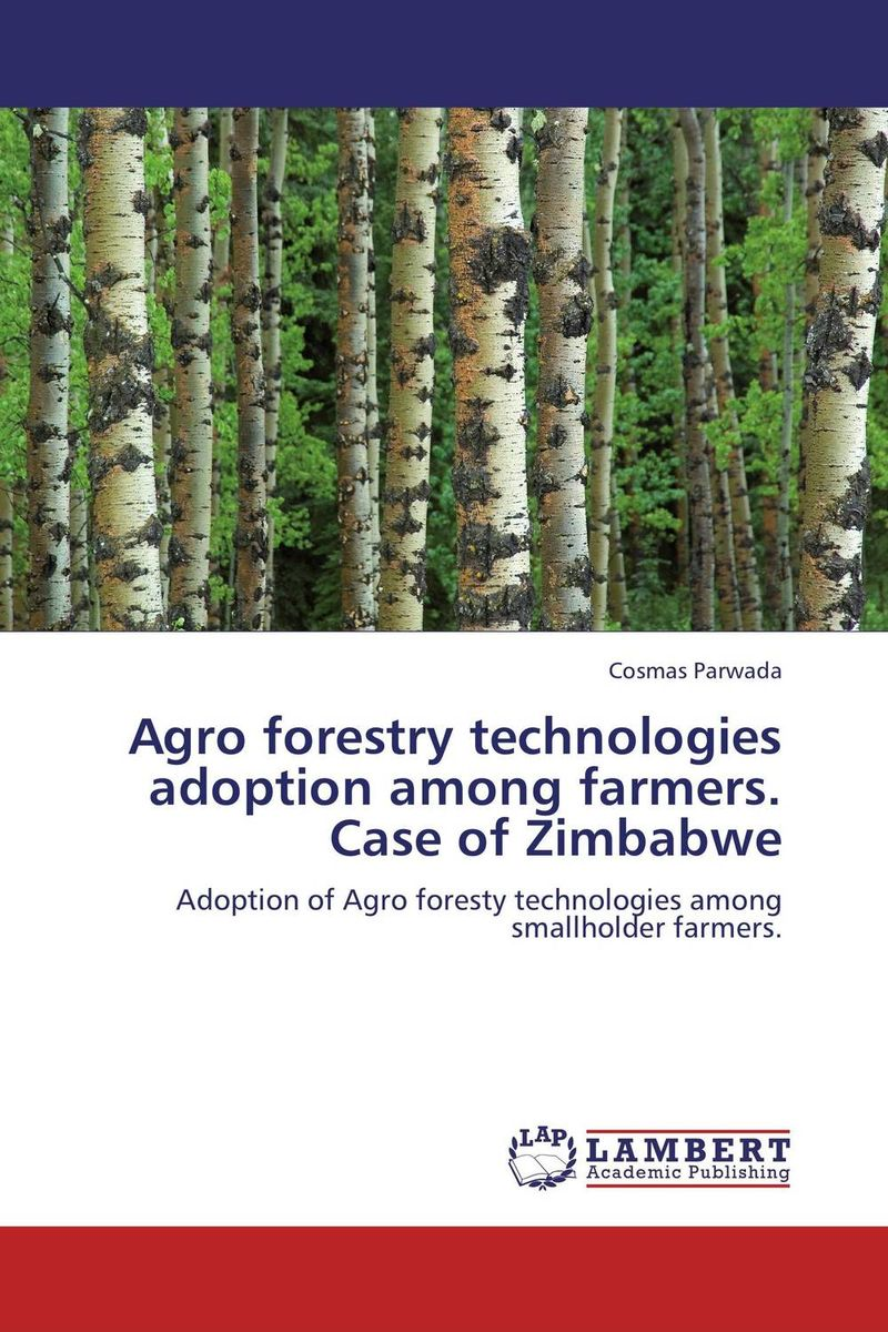 Agro forestry technologies adoption among  farmers. Case of Zimbabwe green agro