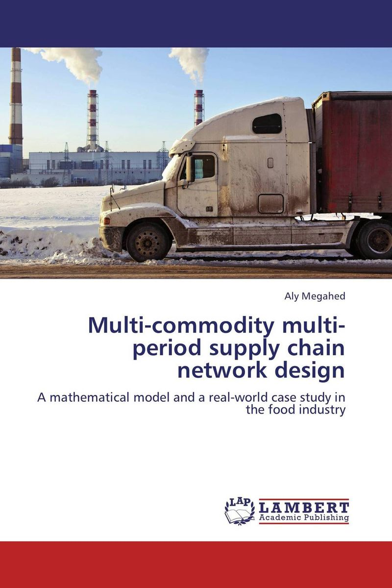 Multi-commodity multi-period supply chain network design robert davis a demand driven inventory optimization and replenishment creating a more efficient supply chain