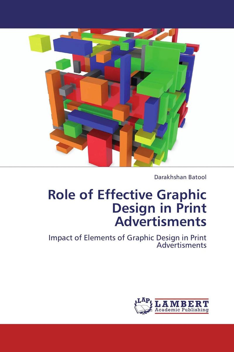 Role of Effective Graphic Design in Print Advertisments mohamad zakaria the role and function of effective communication