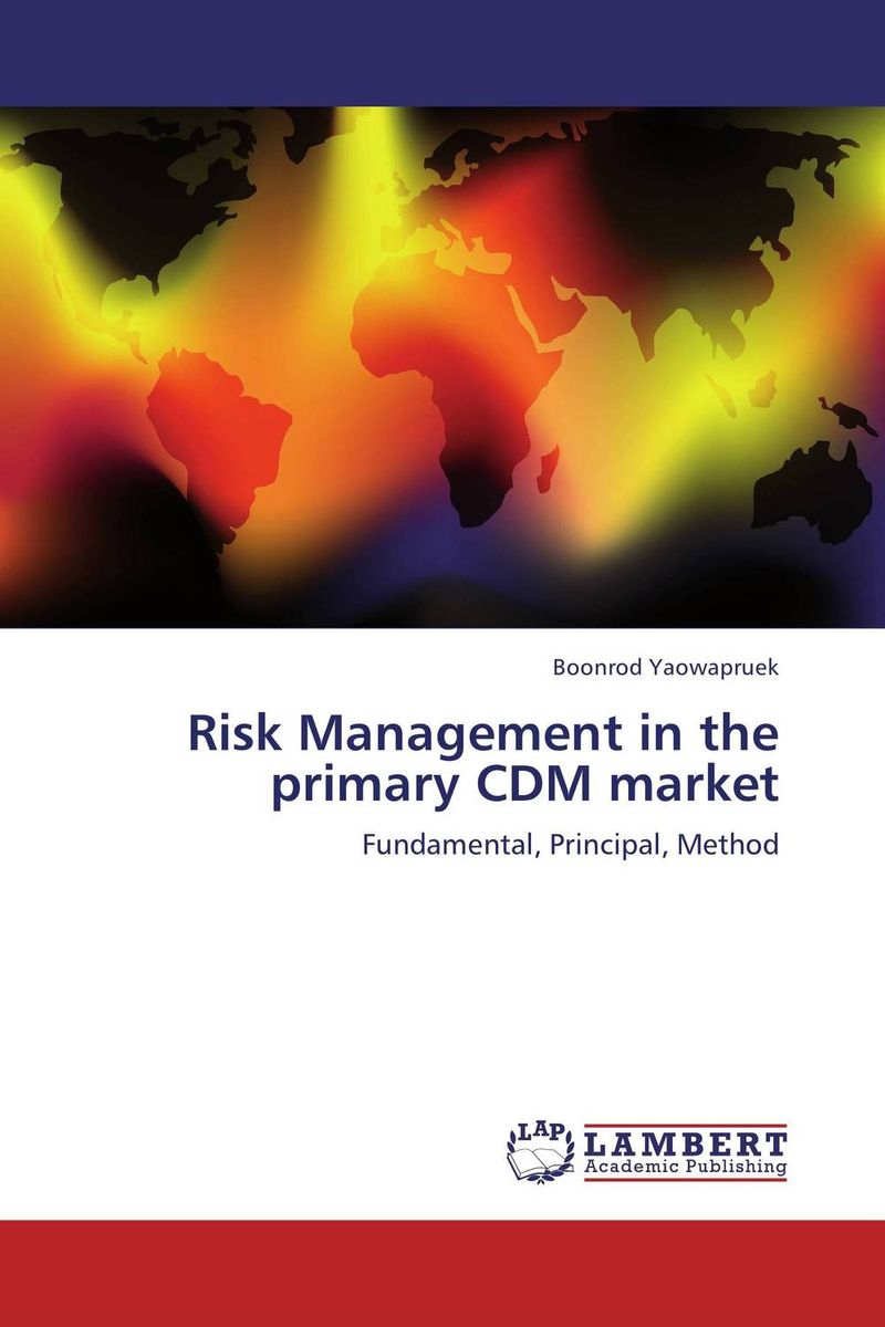 Risk Management in the primary CDM market christian szylar handbook of market risk