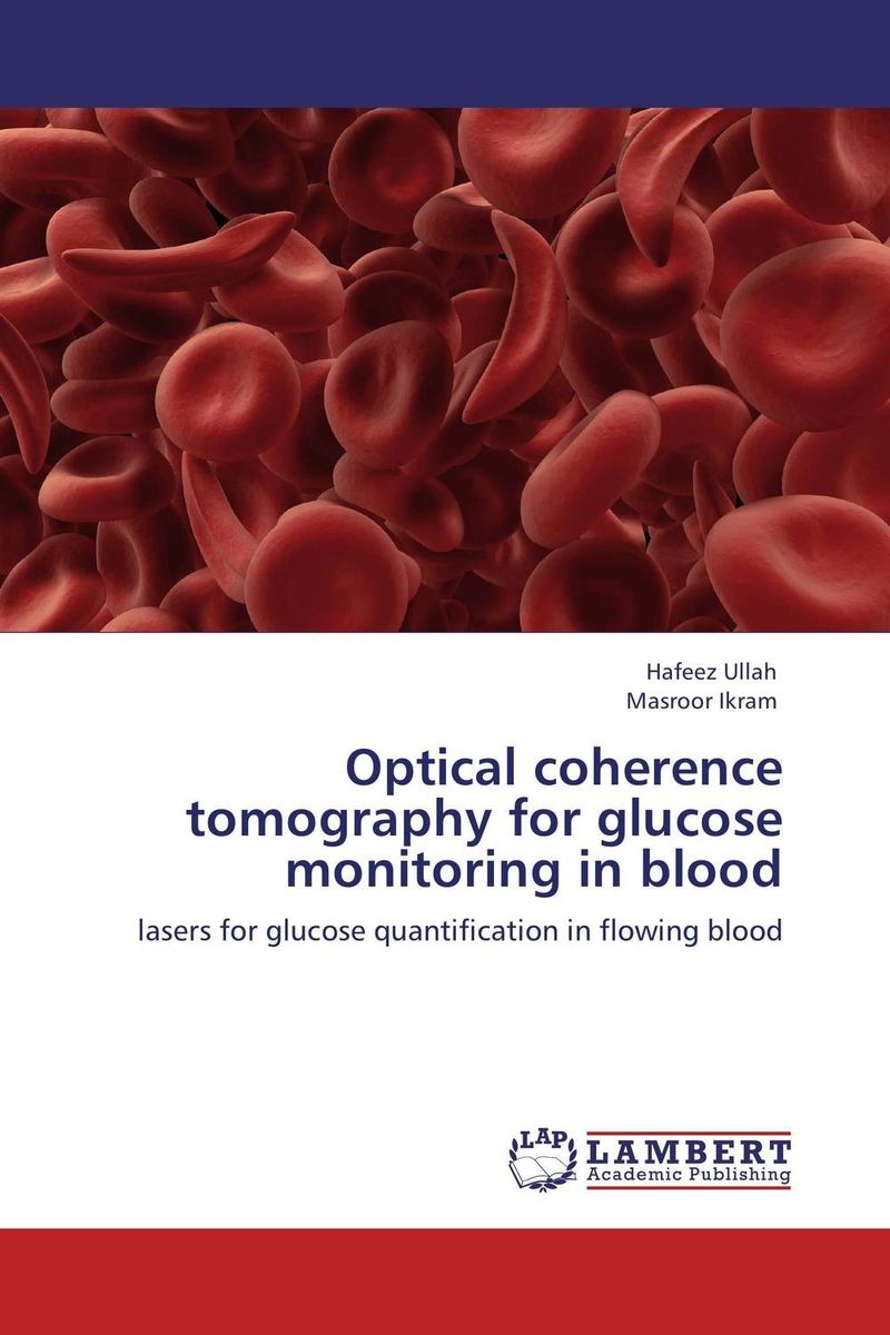 Optical coherence tomography for glucose monitoring in blood cunningham david d in vivo glucose sensing
