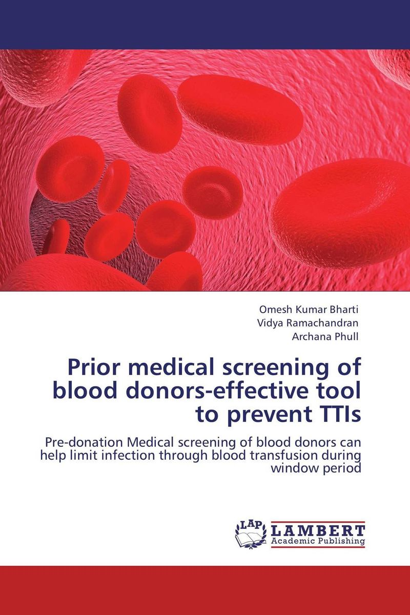 Prior medical screening of blood donors-effective tool to prevent TTIs affair of state an