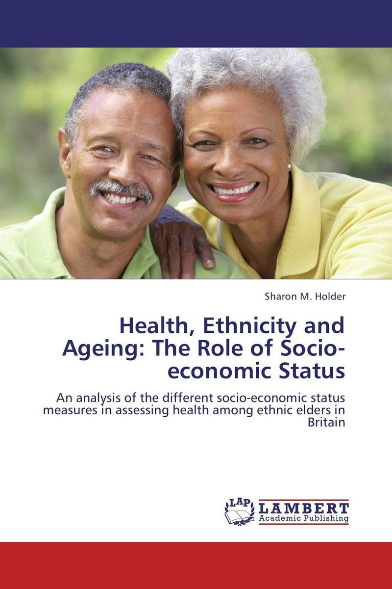 Health, Ethnicity and Ageing: The Role of Socio-economic Status gender and socio economic wellbeing of older persons in nigeria