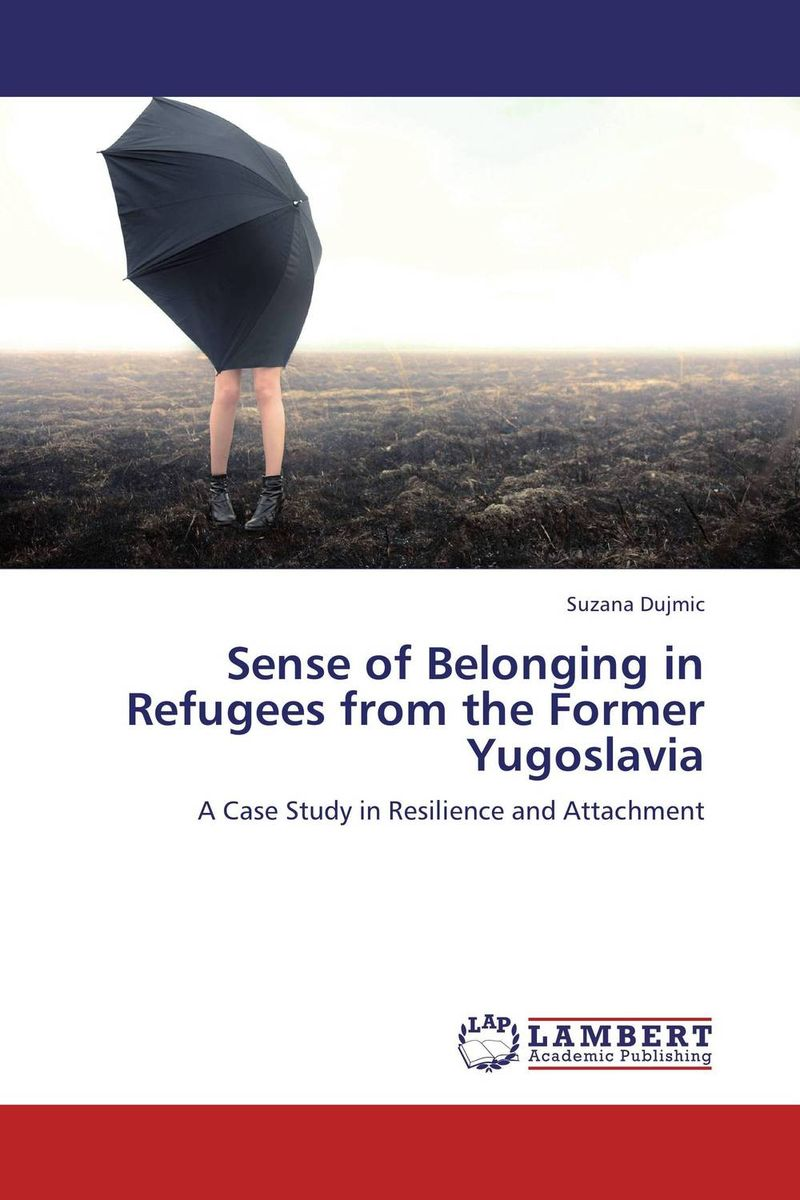 Sense of Belonging in Refugees from the Former Yugoslava sense and sensibility