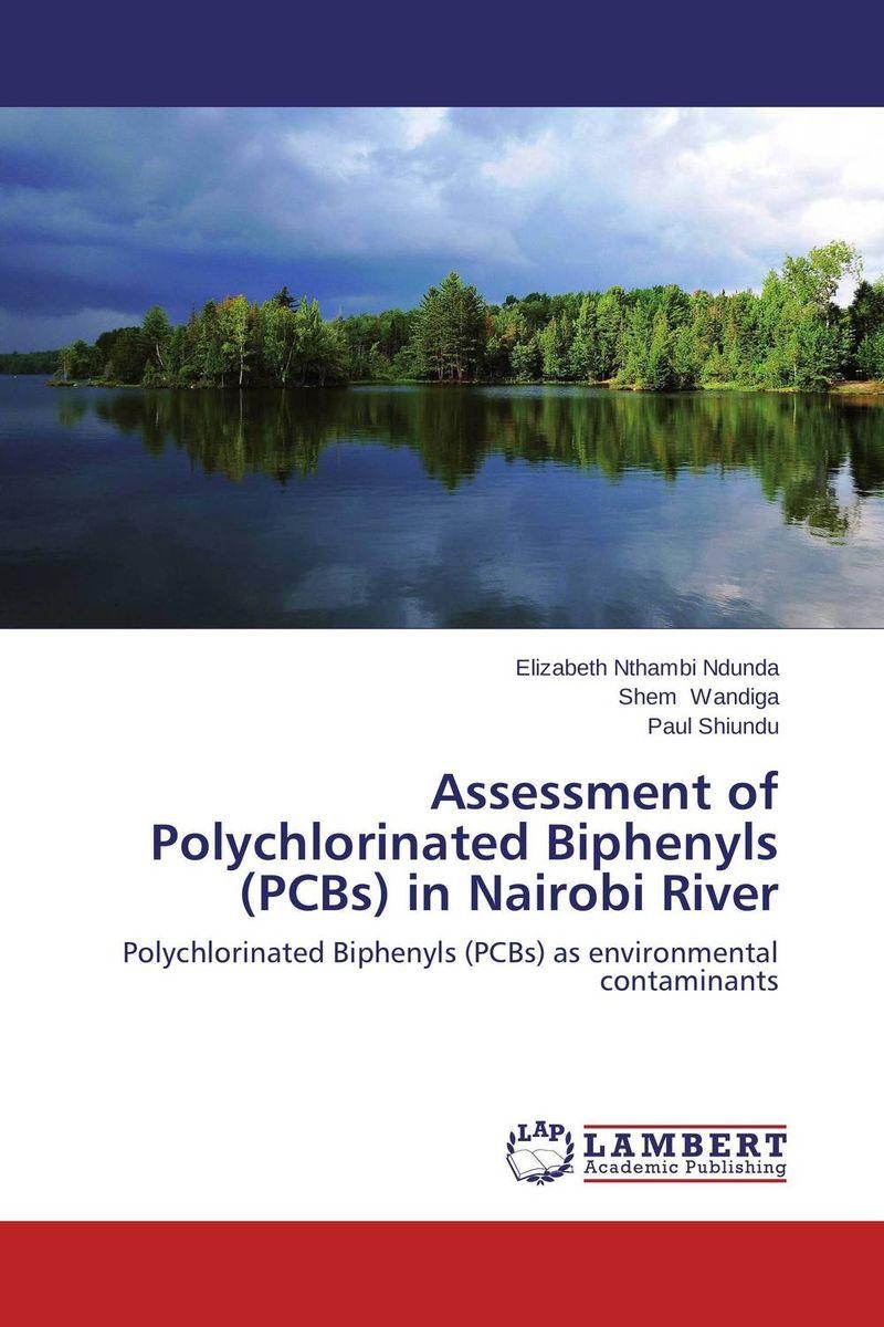 Assessment of Polychlorinated Biphenyls (PCBs) in Nairobi River rakesh kumar khandal gurdeep singh and rakesh kumar singh destruction of polychlorinated biphenyls in oils by gamma radiation