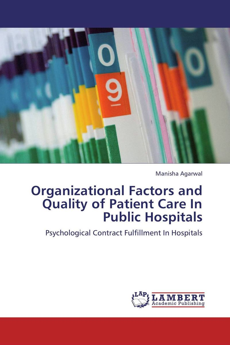 Organizational Factors and Quality of Patient Care In Public Hospitals hf dowling city hospitals – the undercare of the underprivileged
