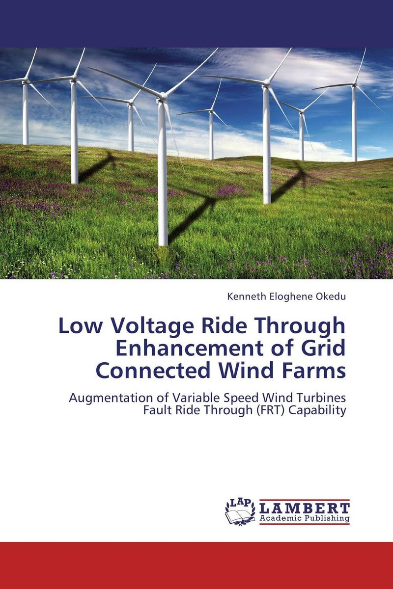 Low Voltage Ride Through Enhancement of Grid Connected Wind Farms wind of promise