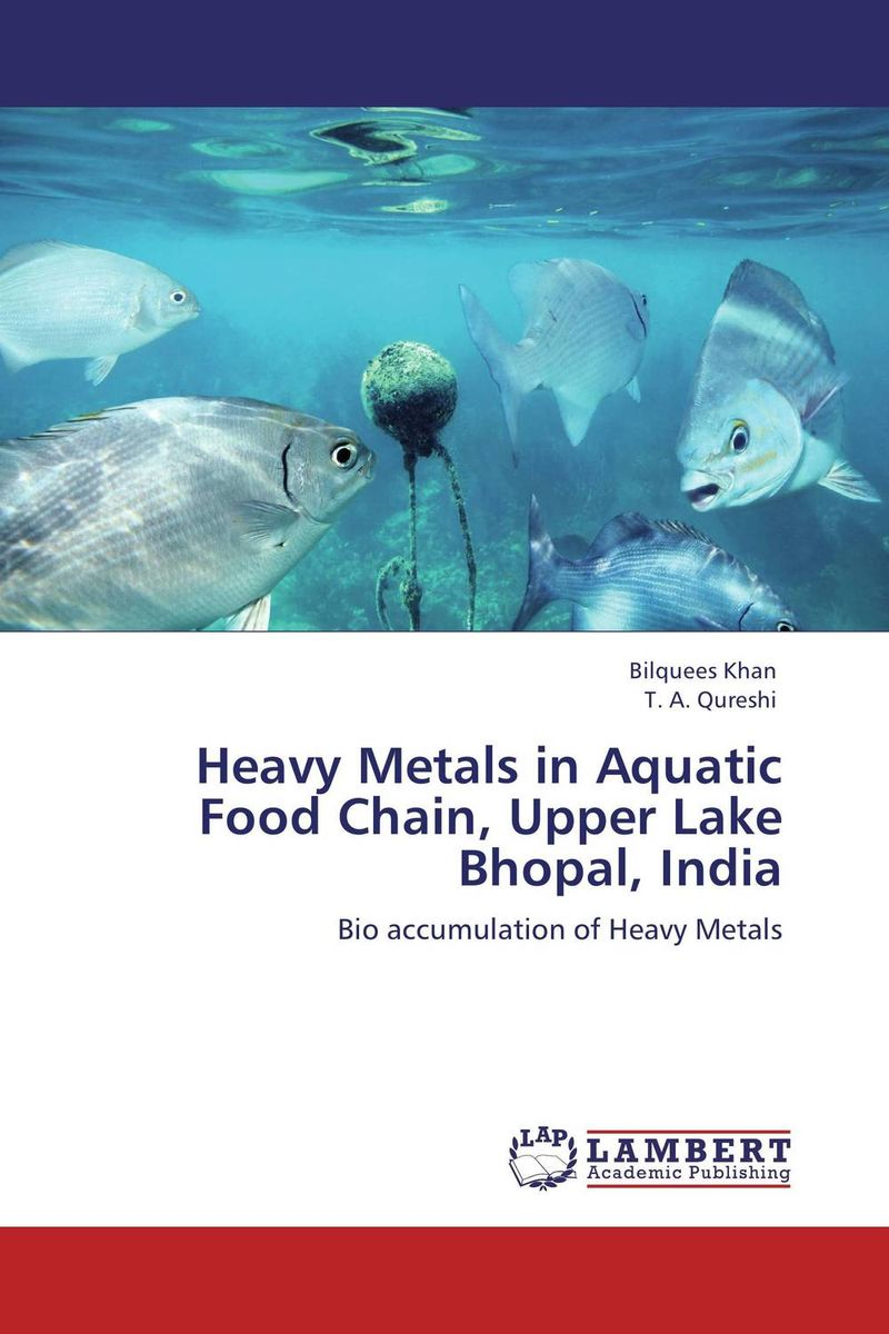 Heavy Metals in Aquatic Food Chain, Upper Lake Bhopal, India rubinyl managing large systems without a chain of command