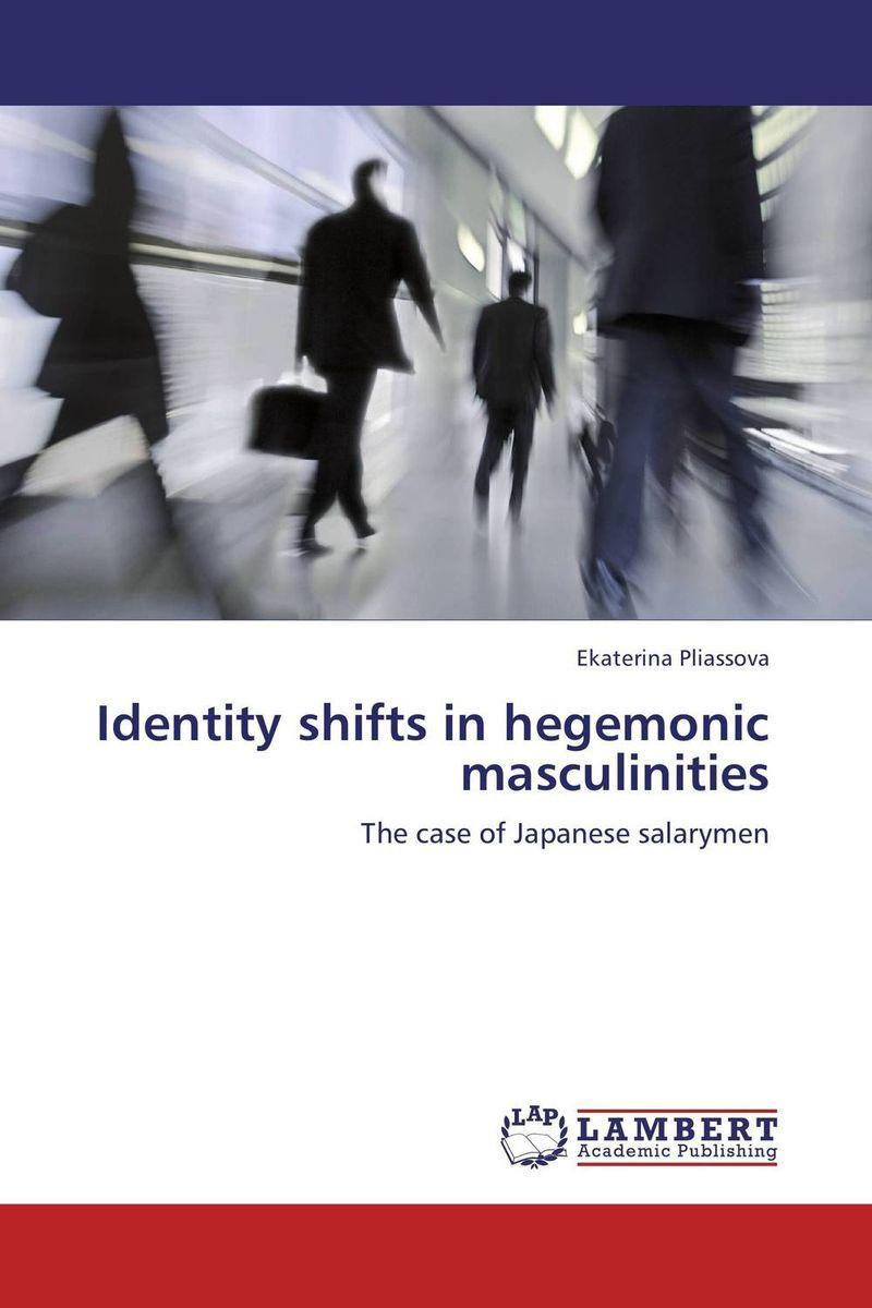 Identity shifts in hegemonic masculinities