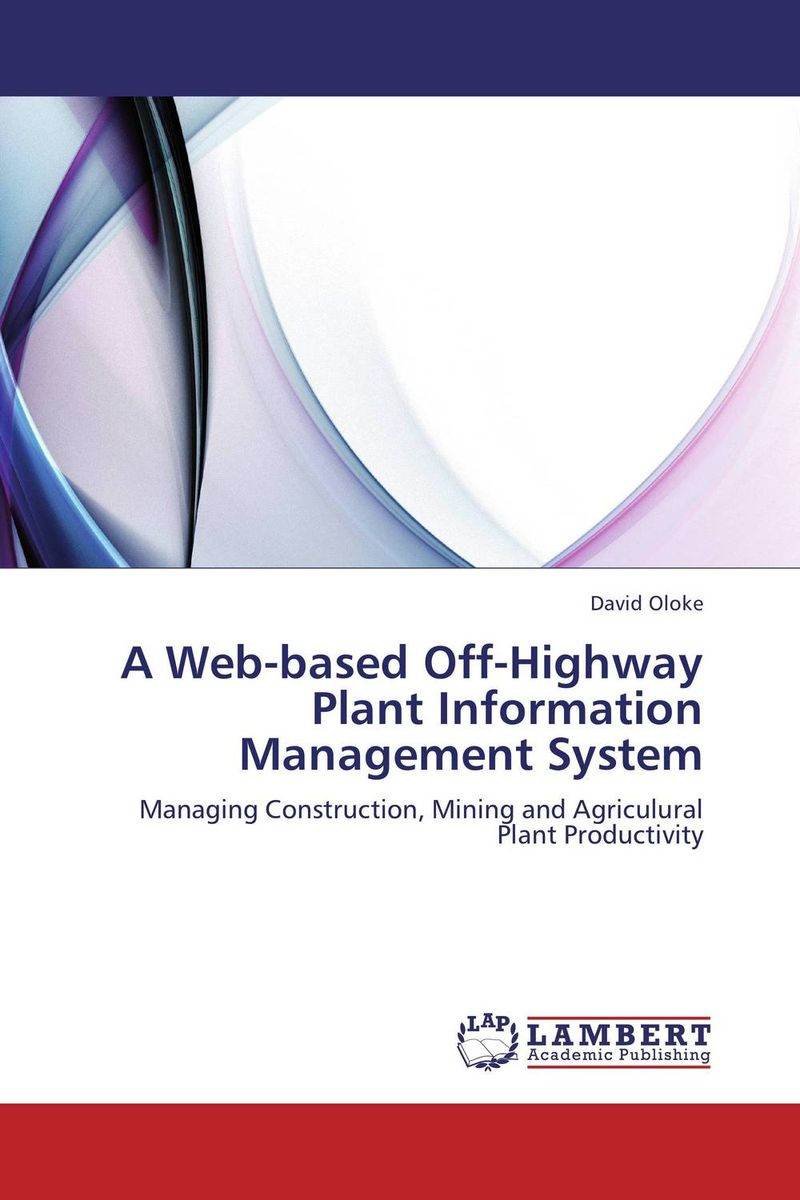 A Web-based Off-Highway Plant Information Management System overview of web based business