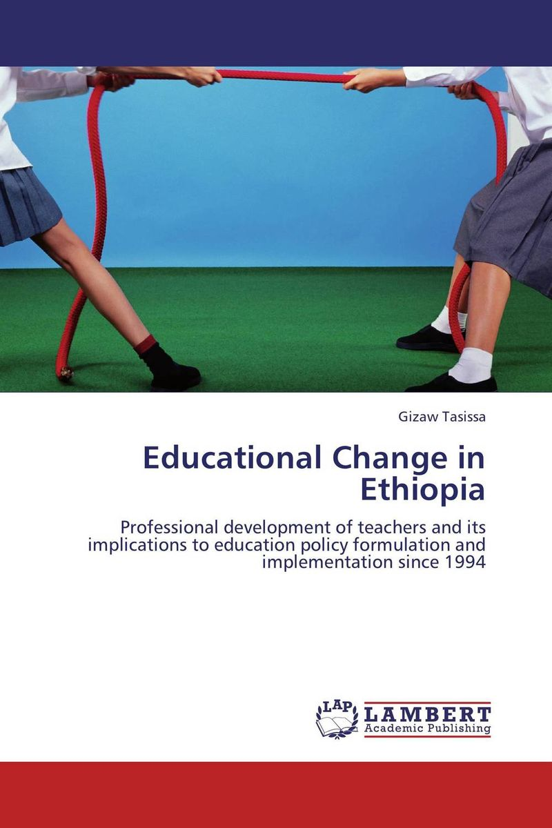 Educational Change in Ethiopia educational change in ethiopia