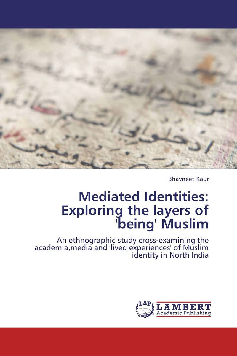 Mediated Identities: Exploring the layers of 'being' Muslim brenner muslim identity
