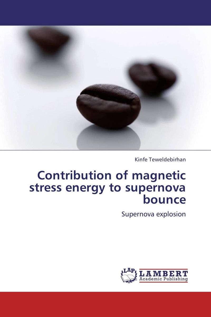 Contribution of magnetic stress energy to supernova bounce muhammad haris afzal use of earth s magnetic field for pedestrian navigation